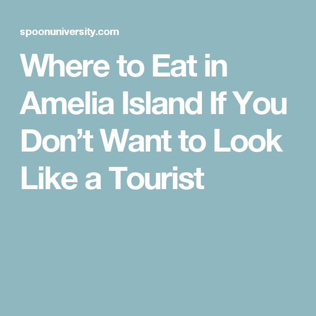 Where To Eat In Amelia Island If You Don't Want To Look