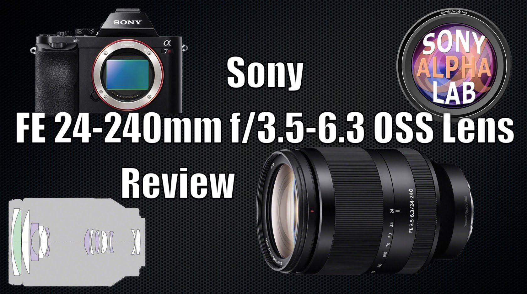 Sony Fe 24 240mm Oss Lens Review Https Www Camerasdirect Com Au Sony Fe 24 240mm F3 5 6 3 Oss Lens Sony Lenses Sony Mirrorless Camera