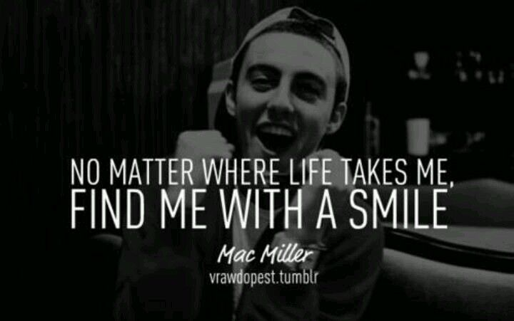 Mac Miller Quotes Mac Miller!! Awh, his freakin' adorable smile! :D | Quotes, verses  Mac Miller Quotes