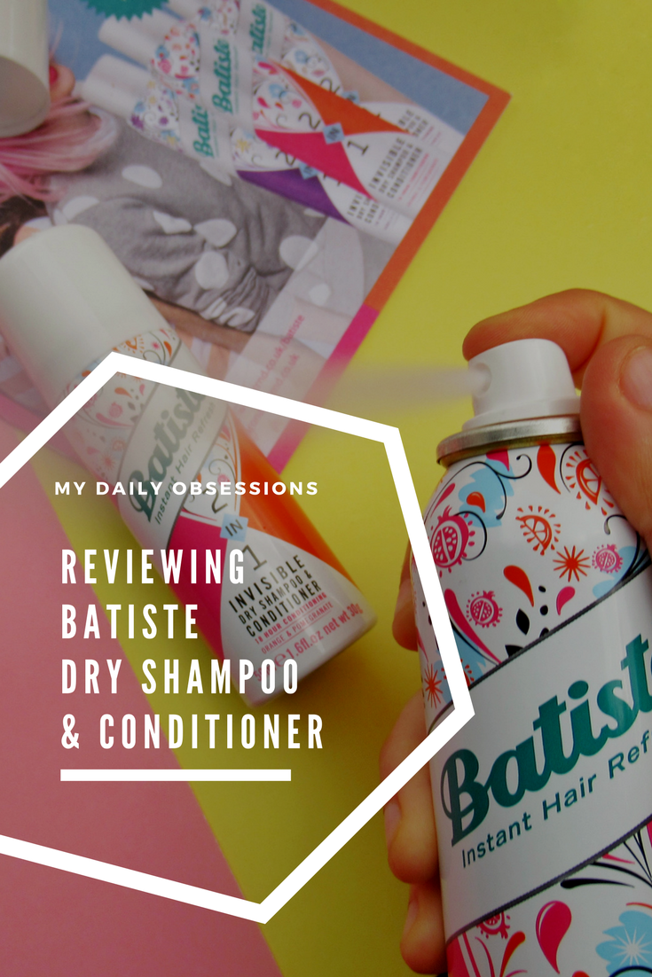 Testing the Batiste Dry Shampoo and Conditioner with Trnd