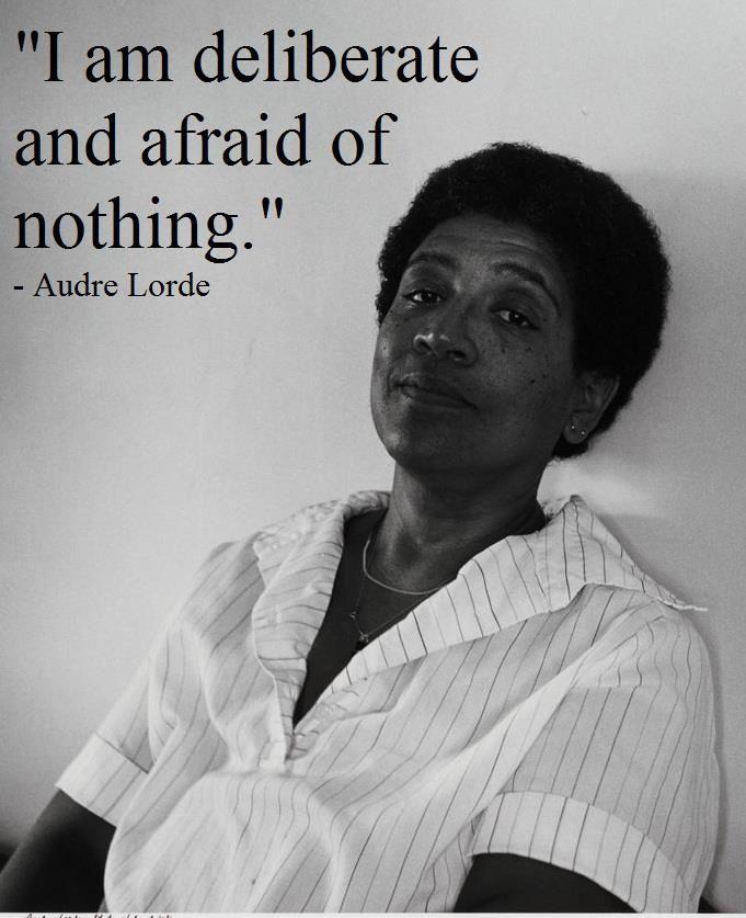 Activism Quotes: Audre Lorde, Writer, Activist, Feminist.