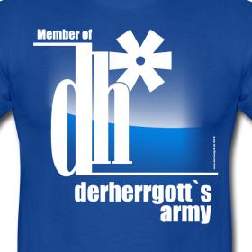 """The official """"derherrgott`s Army"""" Fan-Shirt"""