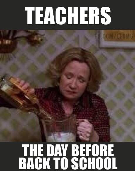 Drink Up Before School Starts Back Quotes Funny Humor Funny Memes