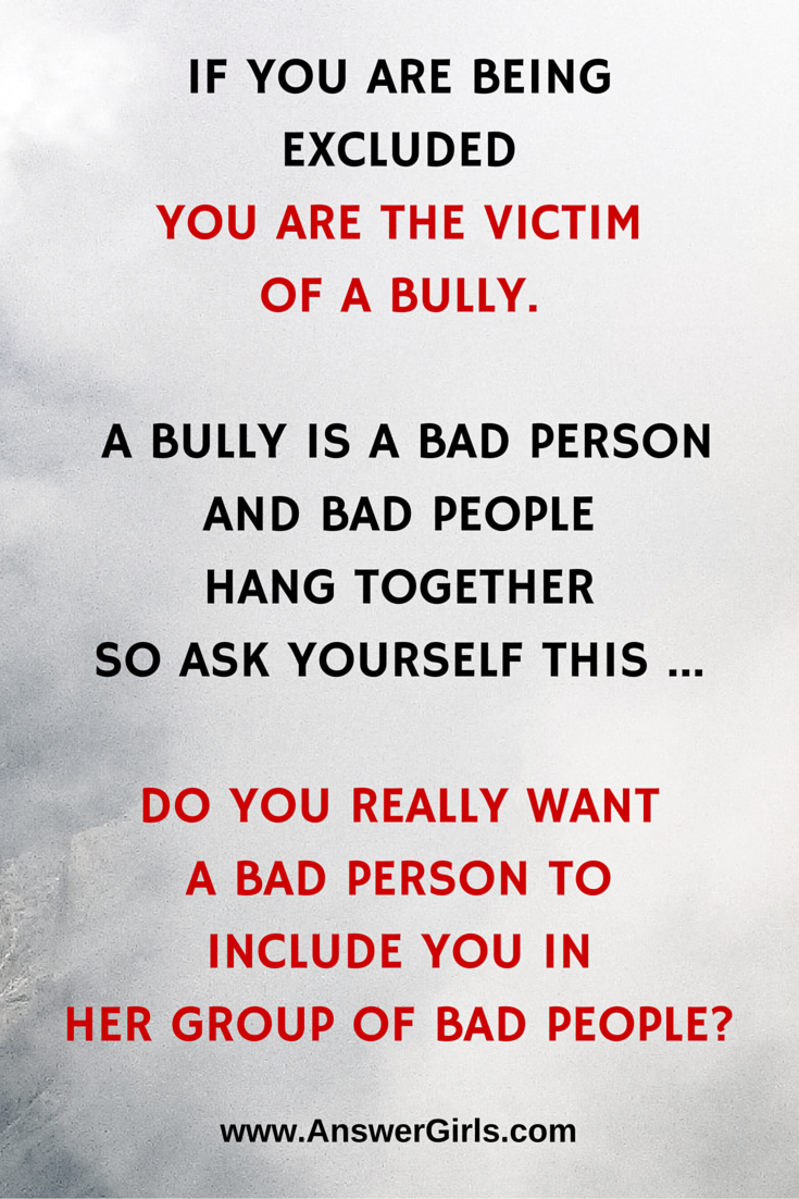 Quotes About Bullies If You Or Someone You Love Is Being Excluded They Are The Victim