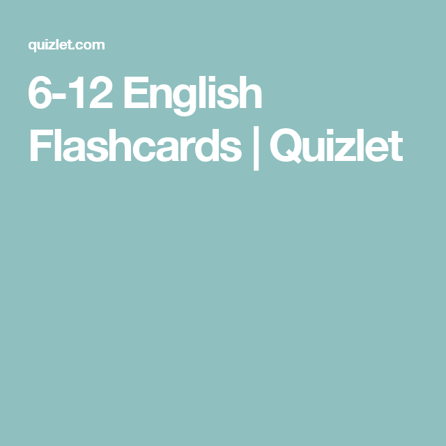6 12 English Flashcards Quizlet With Images Flashcards