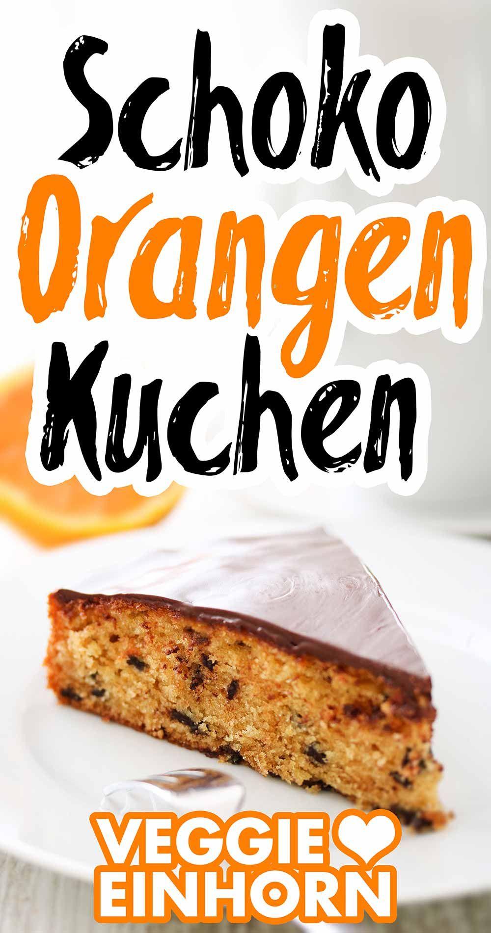 Schoko Orangen Kuchen Rezept In 2020 Rezepte Backen Ohne Ei Und Milch Veganer Kuchen
