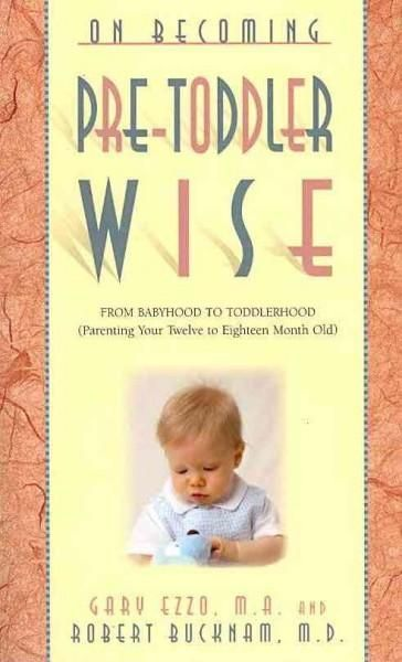 On Becoming Pretoddlerwise: From Babyhood to Toddlerhood