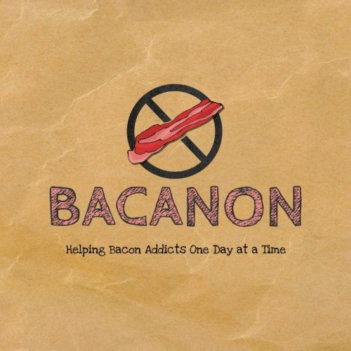 Bacanon: Helping Bacon Addicts One Day at a Time by Jennifer Whedon http://www.amazon.com/dp/1518608337/ref=cm_sw_r_pi_dp_iBOiwb16RHST3