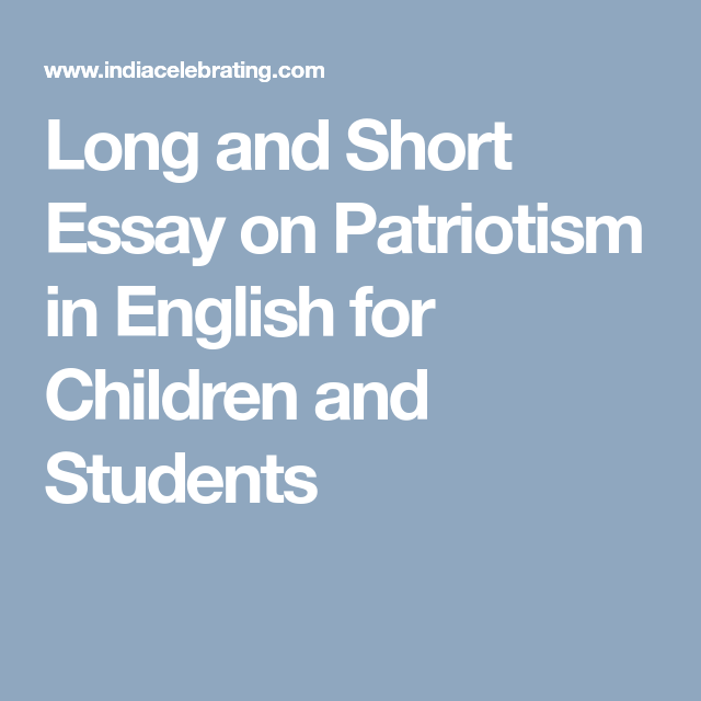 Long And Short Essay On Patriotism In English For Children Student