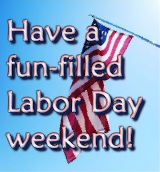 Have A Fun Filled Labor Day Weekend Labor Day Quotes Weekend Quotes Labour Day Wishes