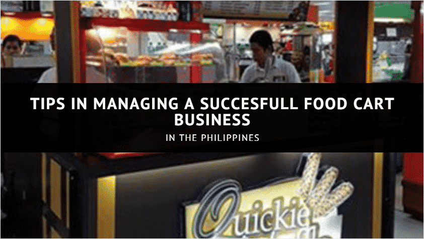 tips in managing a succesfull food cart business in the philippines little capital simple set