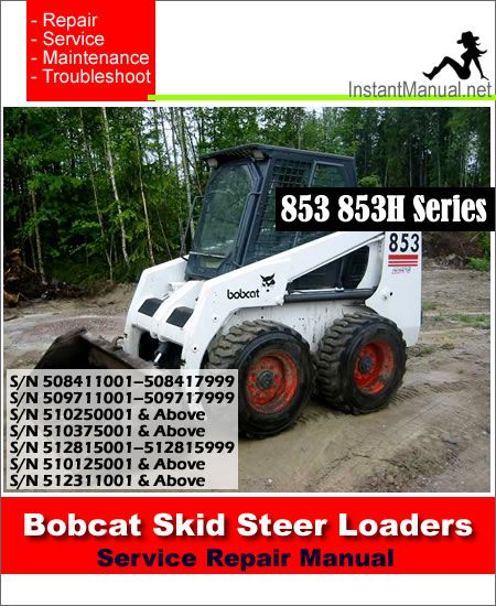 bobcat 853 853h skid steer loader service manual 508411001 512311001 rh pinterest com bobcat 853 owners manual bobcat 853 owners manual