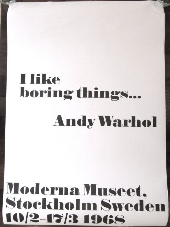 Andy Warhol quote poster Moderna Museet, Stockholm Sweden, \