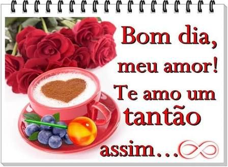 Resultado De Imagem Para Bom Dia Meu Amor Amor Portuguese Quotes