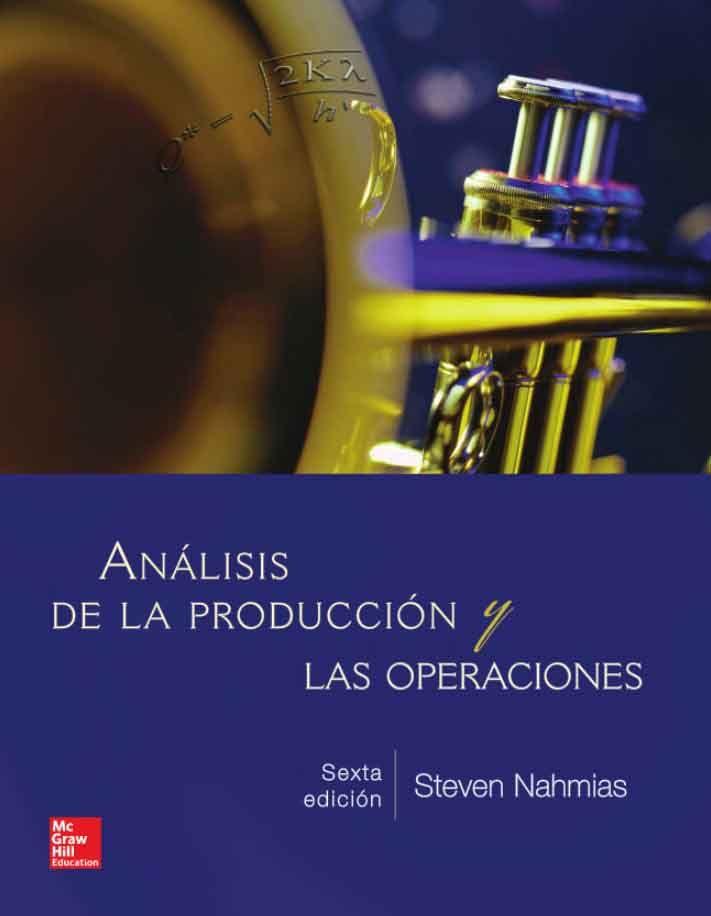 Analisis De La Produccion Y Las Operaciones 6ed Autor Steven Nahmias Editorial Mcgraw Hi Libros De Administracion Operacion Administracion De La Produccion