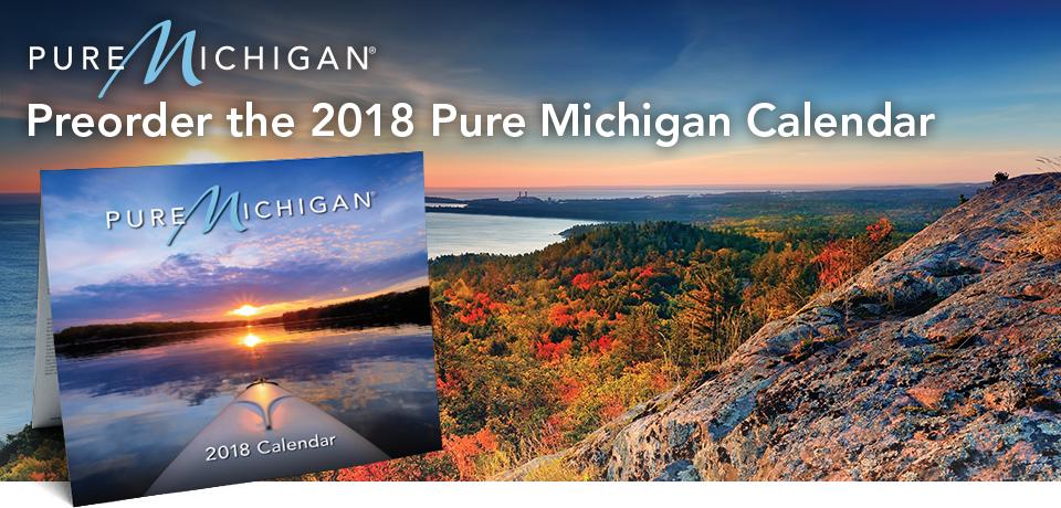 2018 Pure Michigan Calendar Preorder Pure Michigan Store Pure Michigan Michigan Pure Products