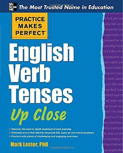 Practice Make Perfect English Verb Tense Up Close Serie By Mark Lester Http Www Am French Grammar Essay On A Man For Clas 5 In 300 Word