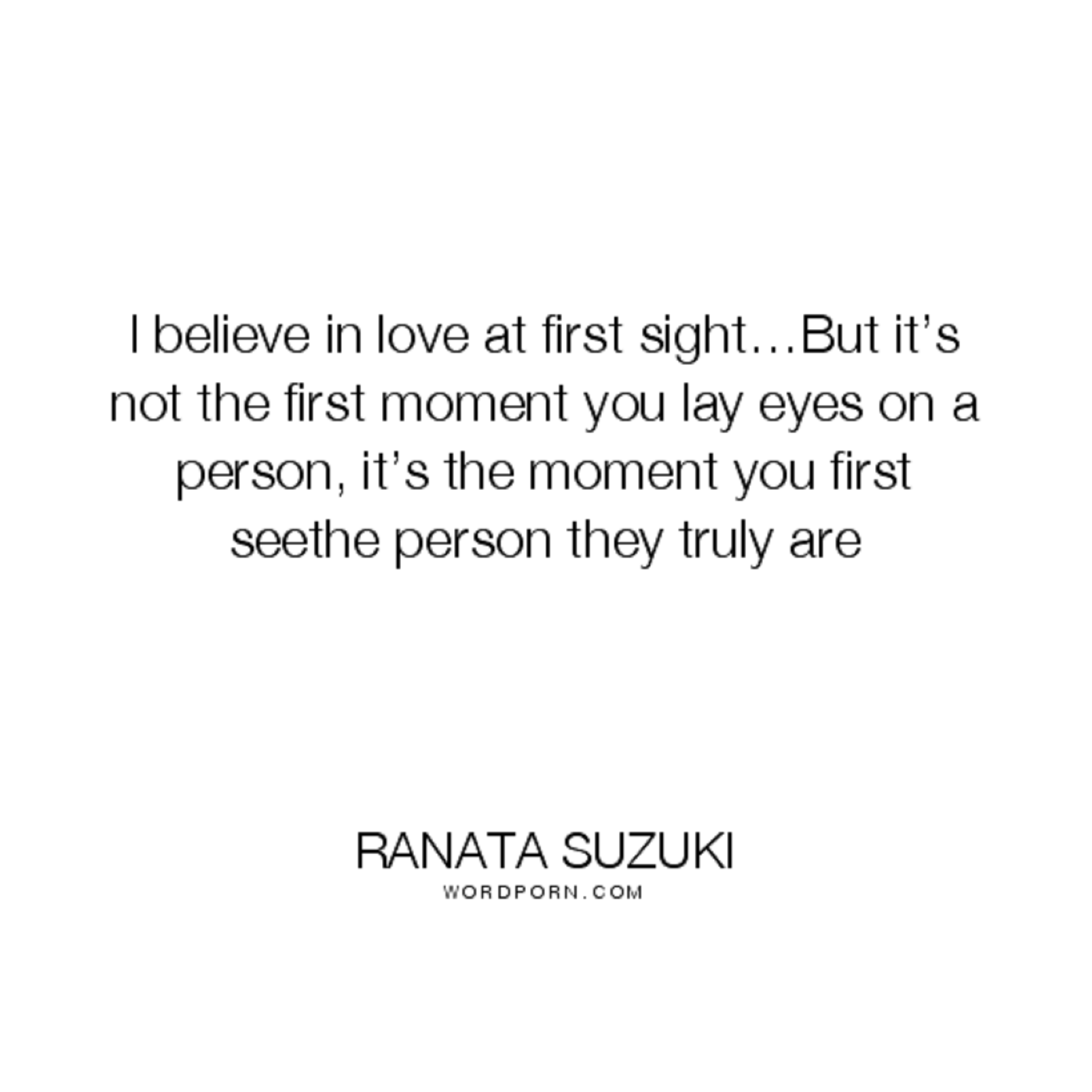 Quotes About Love At First Site I Believe In Love At First Sight…but It's Not The First Moment You