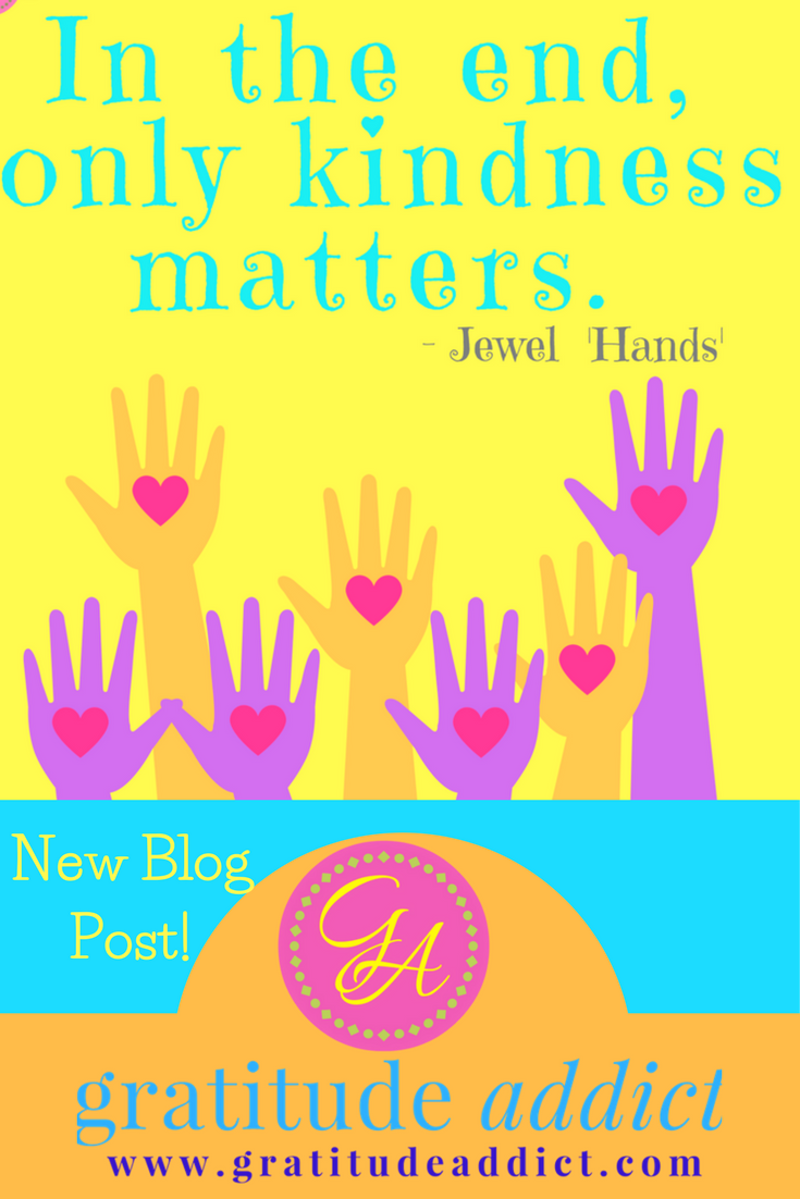 "BLOG POST: ""In the End, Only Kindness Matters.""  I got a kind word from a friend that changed the entire course of my day and my mood.  Do you give compliments?  Do you tell someone when they do a good job?  How do YOU feel when you get a compliment?  Read on!"
