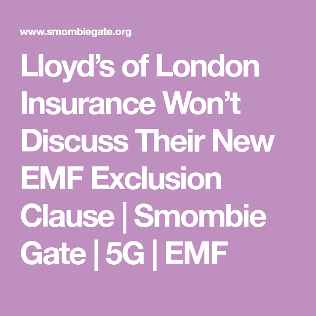 Lloyd S Of London Insurance Won T Discuss Their New Emf Exclusion