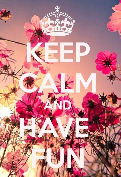 keep calm, fun, and flowers image