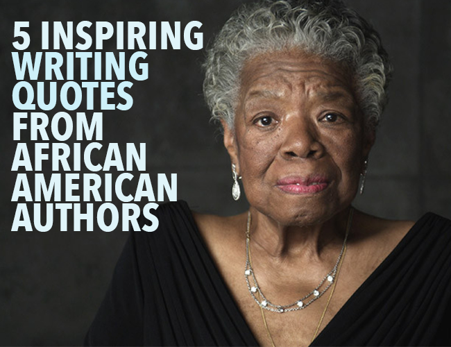 5 Inspiring Writing Quotes From African American Authors