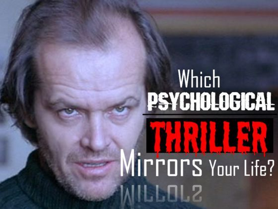 Which Psychological Thriller Mirrors Your Life? Find out which of these dark and twisted films are you the star of?