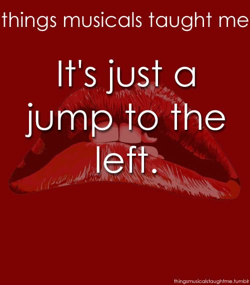 Things Musicals Taught Me!!! Love it! It reminds me of the end of Summer Camp dance at CBG! ~xx