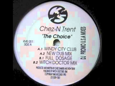 Chez-N Trent - The Choice (Full Dosage)