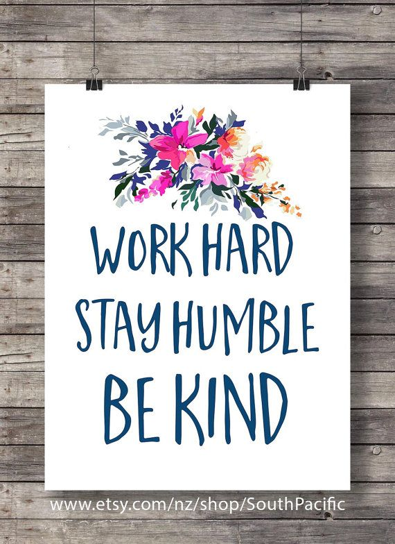 Work Hard Stay Humble Be Kind Typography Lettering Printable Etsy Work Hard Stay Humble Typography Printable Floral Prints Art