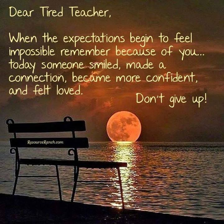 Tired Motivational Quotes: Dear Tired Teachers....