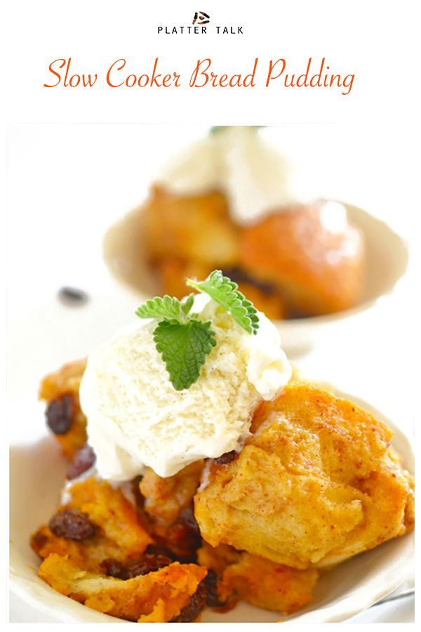 Crock Pot Bread Pudding  Easy Slow Cooker Dessert Recipes This Slow Cooker Bread Pudding from Platter Talk is and an easy warm and delicious dessert recipe from your croc...