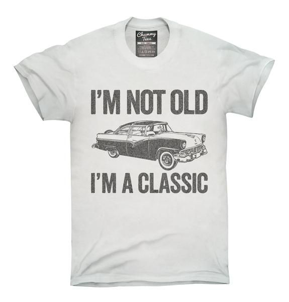83a127a7 I'm Not Old I'm A Classic Funny Classic Car T-Shirt, Hoodie, Tank Top