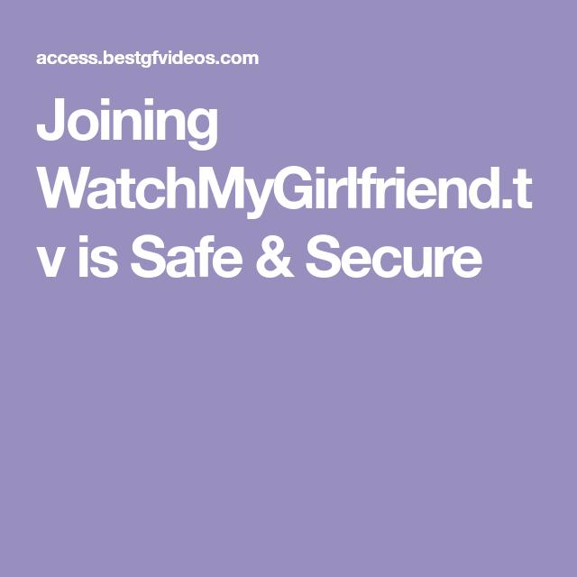 Watchmygirlfriend tv free