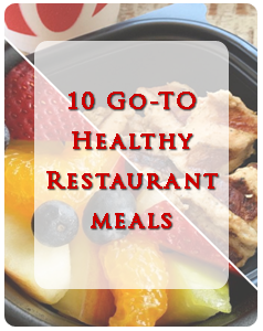 Controlling what you eat when you're at home surrounded by healthy options is one thing, but eating healthy while on the go, is quite another. Here's a list of 10 go-to healthy restaurant meals.