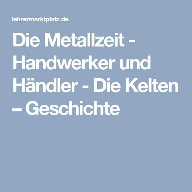 Die Metallzeit - Handwerker und Händler - Die Kelten – Geschichte ...
