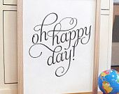 Oh Happy Day inspirational quote print poster - ready to ship - 5x7