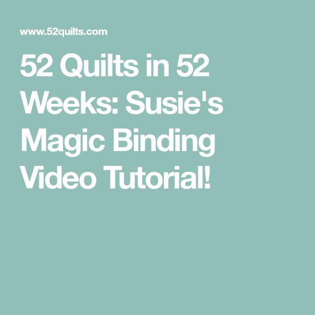 52 Quilts In 52 Weeks: Susie's Magic Binding Video