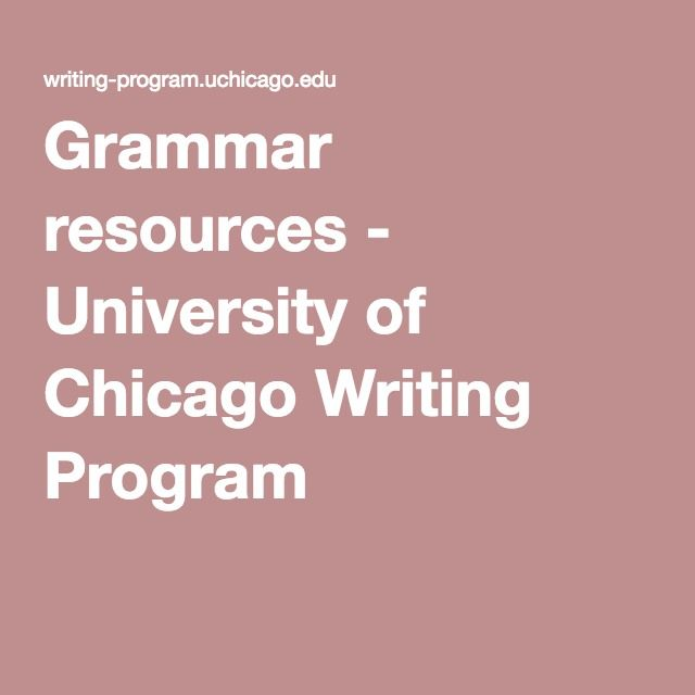 Grammar resources - University of Chicago Writing Program