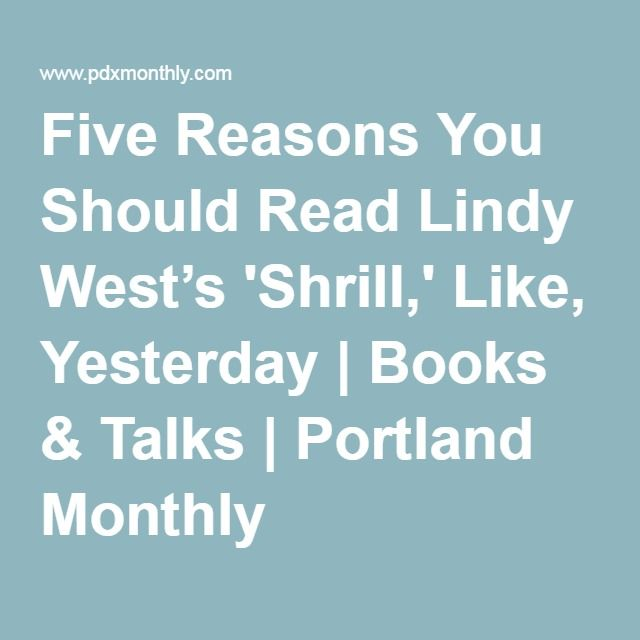 Five Reasons You Should Read Lindy West's 'Shrill,' Like, Yesterday | Books & Talks | Portland Monthly