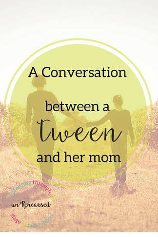 A conversation between a tween and her mom   Tweens and Teens