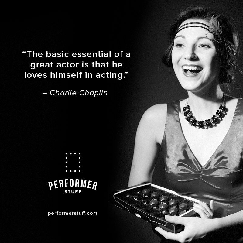 """""""The basic essential of a great actor is that he loves himself in acting."""" - Charlie Chaplin  PerformerStuff.com: monologues, 32-bar cuts, and full sheet music. What you need, when you need it!  #acting #quotes #inspiration #actinginspiration #theatrequotes #theatre #art #performerstuff #entertainment #performingarts"""