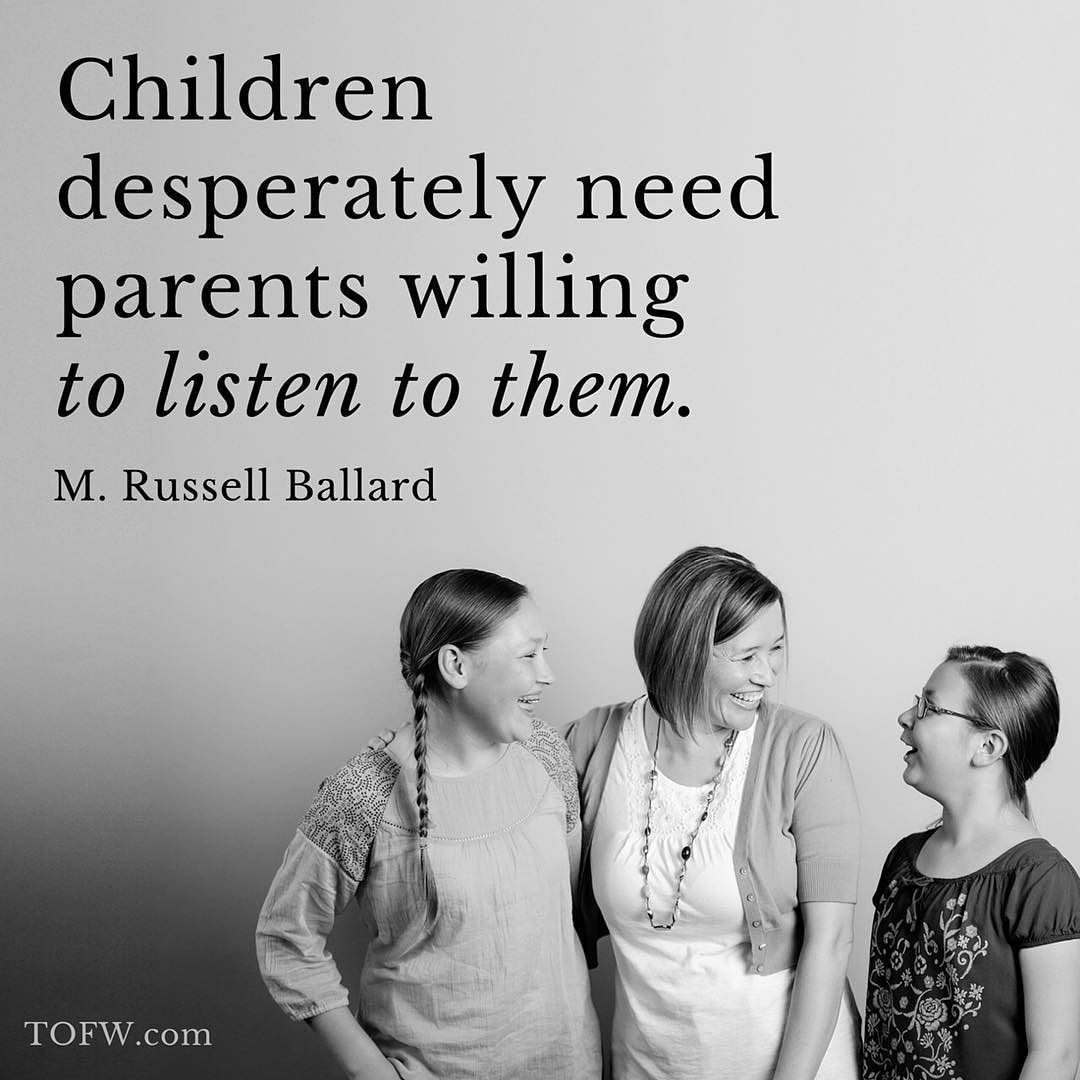 """Children desperately need parents willing to listen to them."" - M. Russell Ballard  #ldsconf #oneheartonefaith by tofw_timeoutforwomen"