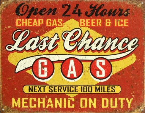 Last Chance Gas Tin Sign Allposters Com Vintage Tin Signs Vintage Metal Signs Vintage Signs