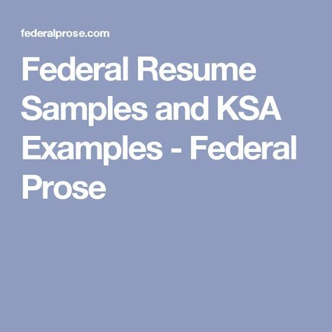 Federal Resume Samples and KSA Examples - Federal Prose | KSA\'S ...