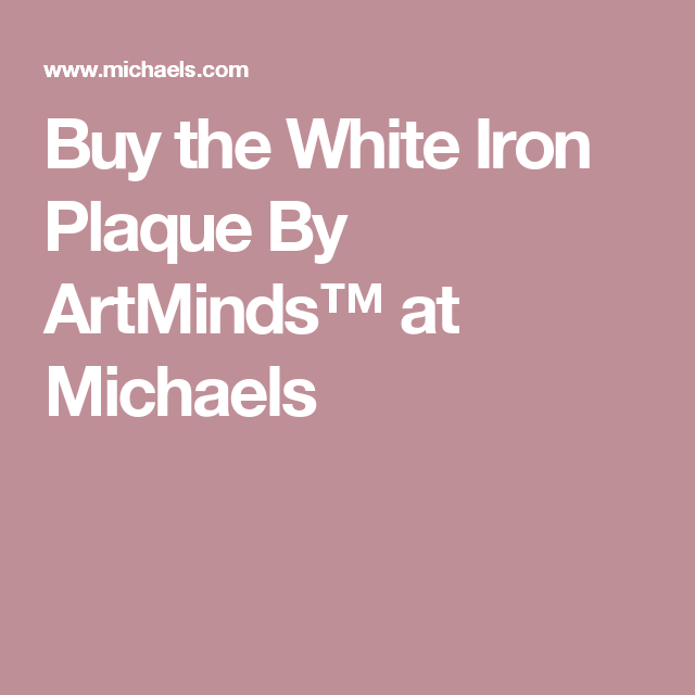 Buy the White Iron Plaque By ArtMinds™ at Michaels