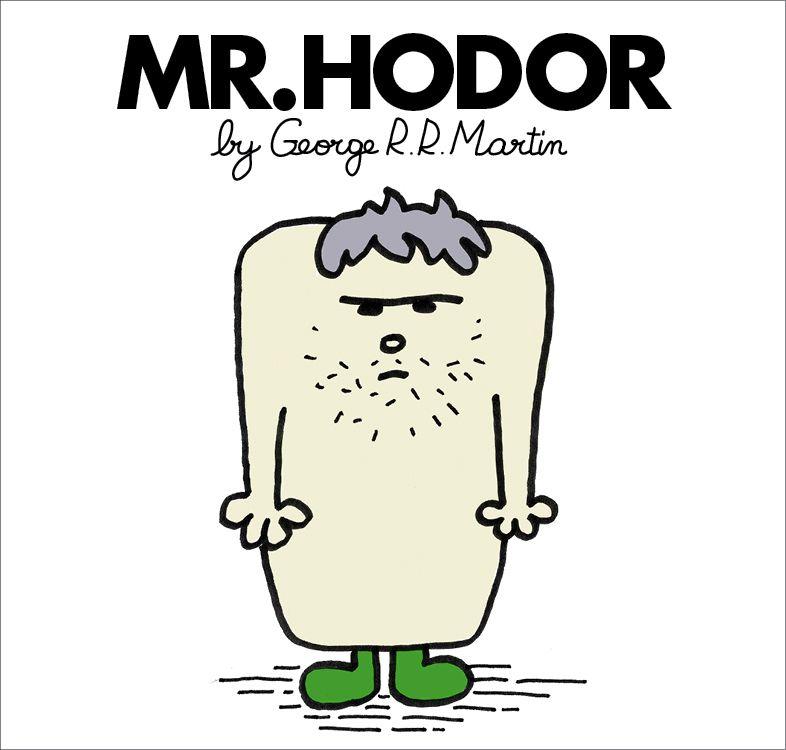 HODOR!   Game of Thrones   Mr. Men