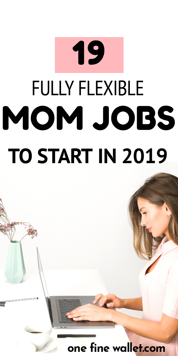 19 Best Flexible Stay at Home Mom Jobs (2019) #stayathome