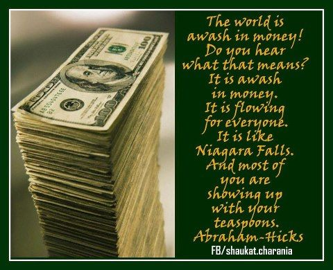 The World Is Awash In Money It Is Flowing For Everyone Abraham Hicks Quotes Money Affirmations Wealth Affirmations