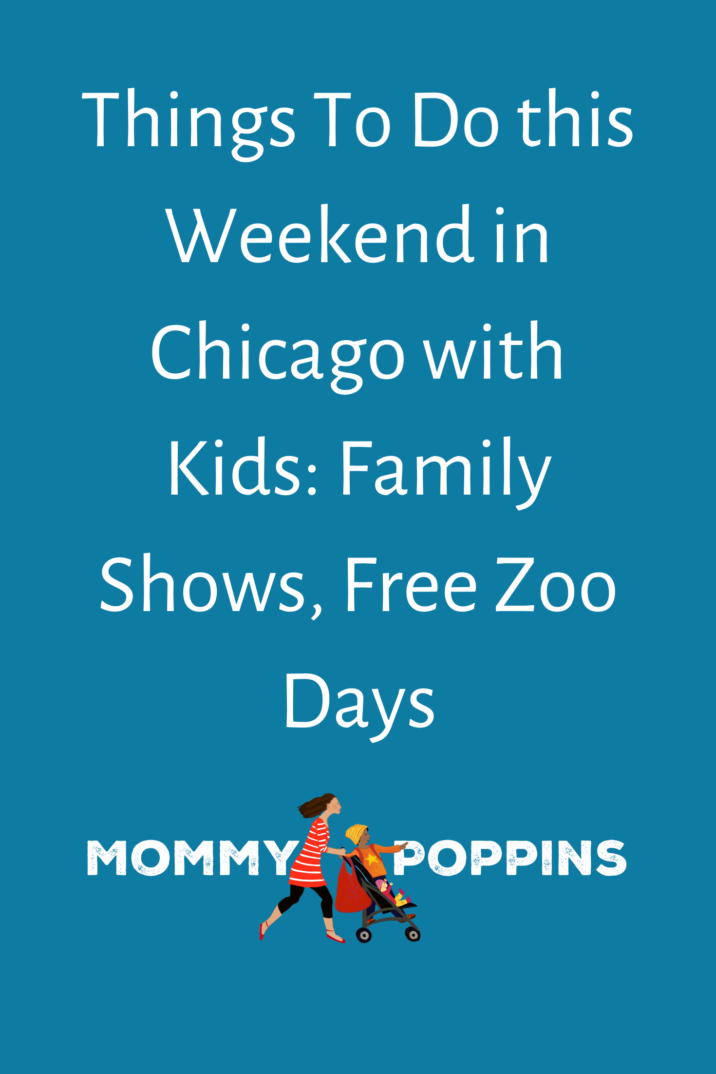 Weekend Fun for Chicago Kids Family Shows, Free Zoo Days